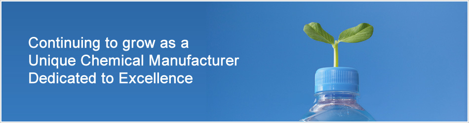 Continuing to grow as a Unique Chemical Manufacturer Dedicated to Excellence
